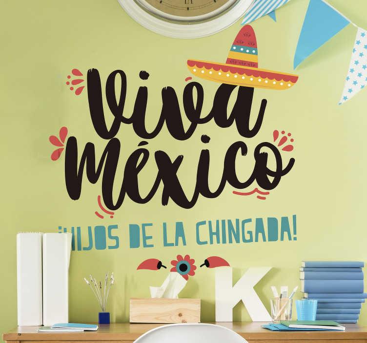 """TenVinilo. Vinilo pared Cita Viva México. Original pegatina adhesiva llena de alegría formada por la frase """"Viva México ¡Hijos de la chingada!"""". Promociones Exclusivas vía e-mail."""
