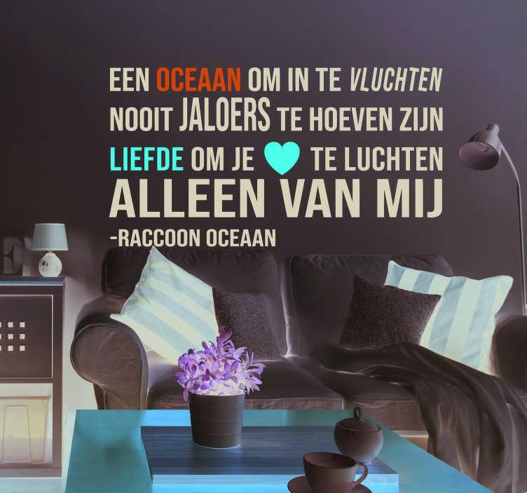 TenStickers. Muurstickers tekst Raccoon Oceaan. De hitsingle 'Oceaan' van Raccoon is de perfecte muzikale muursticker om jouw slaapkamer een romantische sfeer te geven.