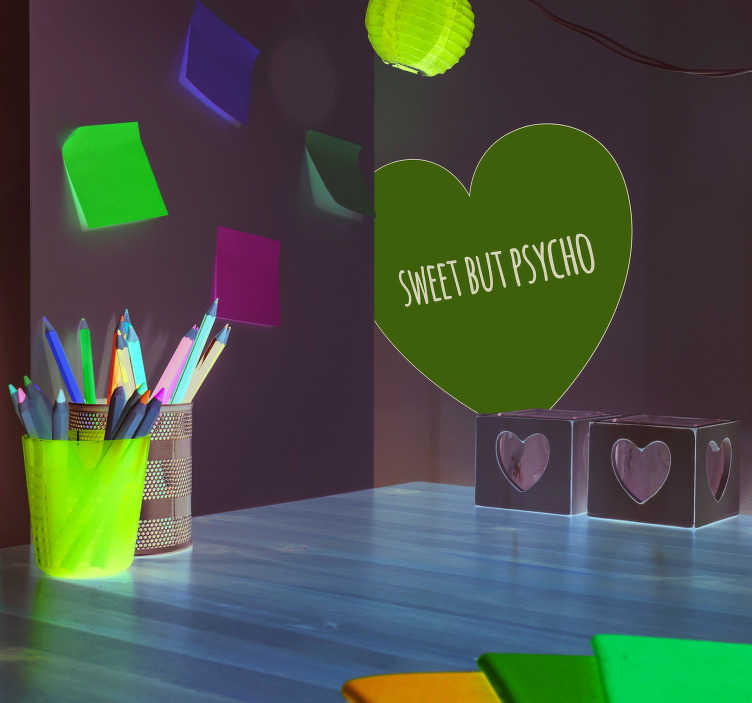 TenStickers. Sweet but Psycho Love Sticker. If you are sweet but psycho, then why not take a look at this fantastic, heart shaped wall art sticker?! Discounts available.