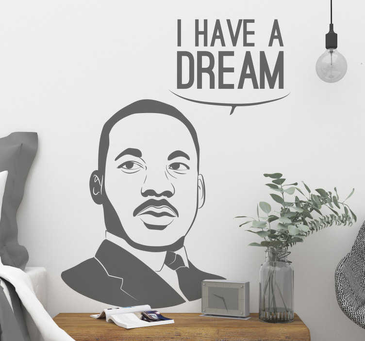 TenStickers. I Have a Dream Character Wall Sticker. If you have a dream, then share that dream with those around you thanks to this fantastic wall art sticker! Discounts available.