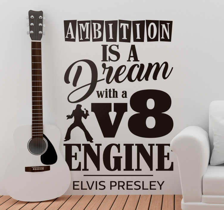 "TenVinilo. Vinilo frase célebre Elvis Presley Dream. Original vinilo adhesivo formado por la frase ""Ambition is a dream with a V8 engine"" del cantante Elvis Presley. Envío Express en 24/48h."