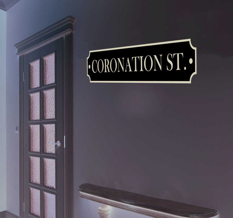 TenStickers. Coronation Street Living Room Wall Decor. Show your love for Coronation Street with this fantastic wall art sticker, styling the street sign as your own street!Extremely long-lasting material.