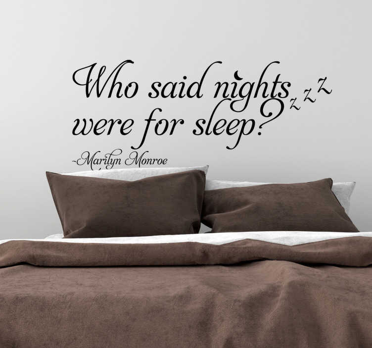 TenStickers. Marilyn Monroe Nights Quote Sticker. A fantastic wall quote sticker - Just one of many in our catalogue - depicting a famous utterance from Marilyn Monroe! Easy to apply.