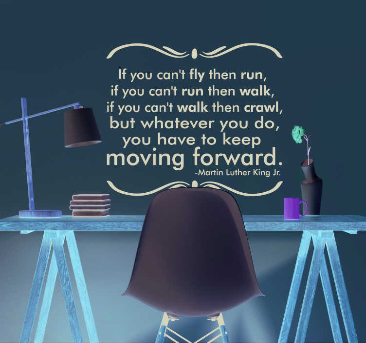 TenStickers. Martin Luther King Moving Forward Quote Sticker. Inspire yourself to keep moving forward, no matter what the circumstances, with this fantastic wall quote sticker! Choose your size.