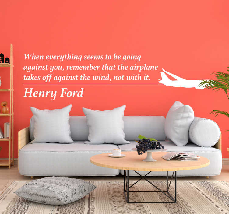 TenStickers. Henry Ford Airplane Wall Quote Sticker. Add some stunning quote decor to your home with this fantastic motivational wall sticker from Henry Ford! +10,000 satisfied customers.