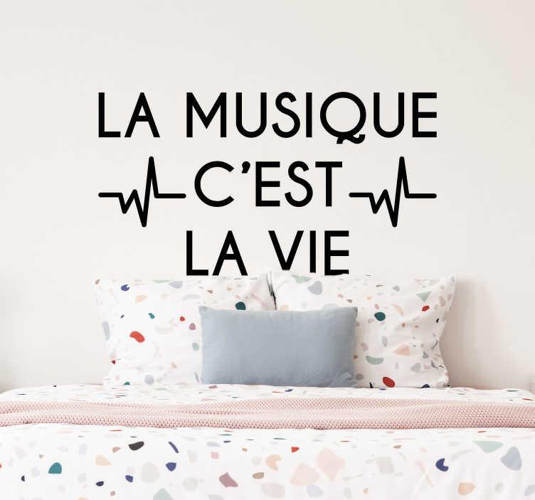 """TenStickers. Sticker Maison La Musique c'est la Vie. Pour un sticker de texte désigné pour tous les amoureux de la musique, cet adhésif """"la musique c'est la vie"""" sera idéal pour les murs d'une chambre."""