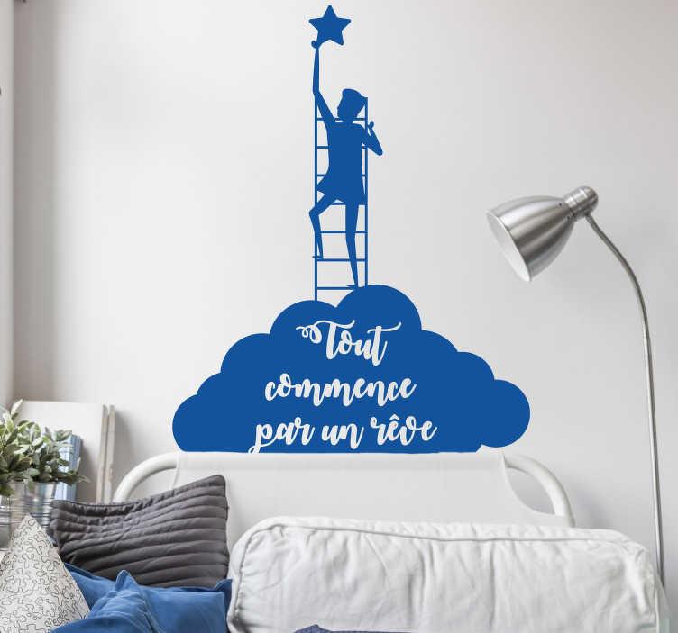 """TenStickers. Sticker Motivation Tout commence par un rêve. """"Tout commence par un rêve"""" : motivez-vous au quotidien grâce à ce sticker de dessin à appliquer dans votre chambre. +10.000 Clients Satisfaits."""