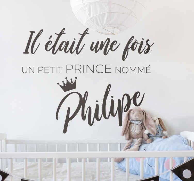 TenStickers. Sticker Maison Il était une fois un prince. Quoi de mieux pour personnaliser la chambre de votre petit prince qu'un autocollant de conte personnalisable selon son prénom ?