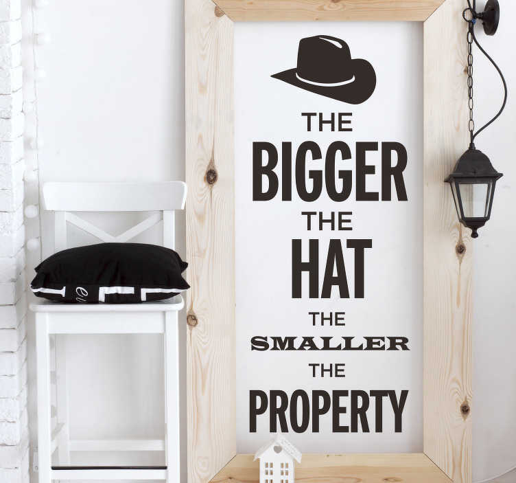 TenStickers. The Bigger the Hat Living Room Wall Decor. Remind yourself of the importance of walking the walk and not talking the talk with this fantastic text vinyl sticker! Choose your size.