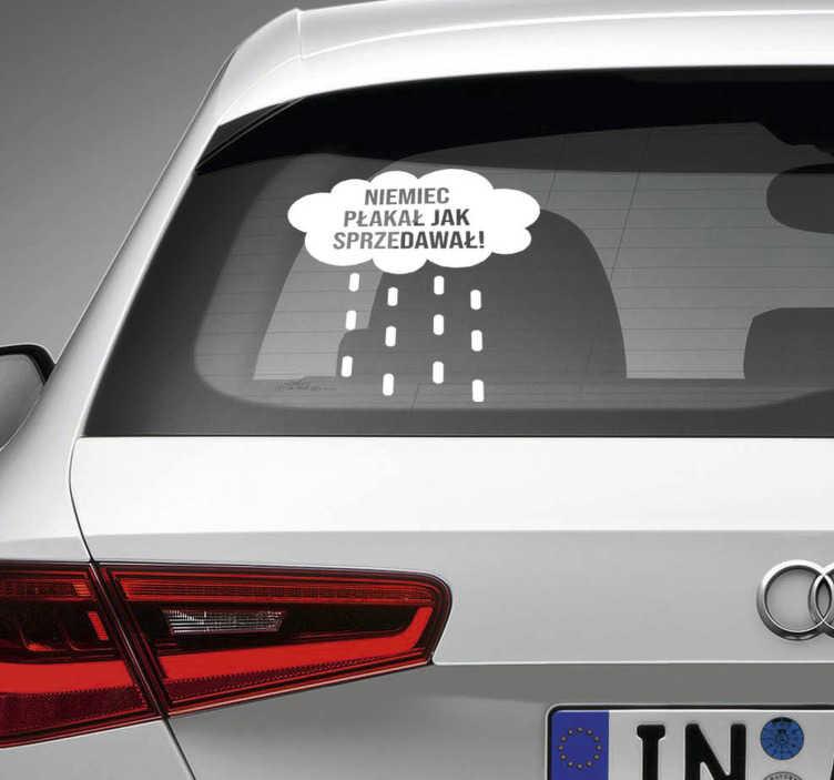 """TenStickers. Naklejka z rysunkiem Niemiec płakał. Nasze śmieszne naklejki na auto z napisem """"Niemiec płakał jak sprzedawał"""" pozwolą Ci ozdobić samochód w oryginalny sposób."""
