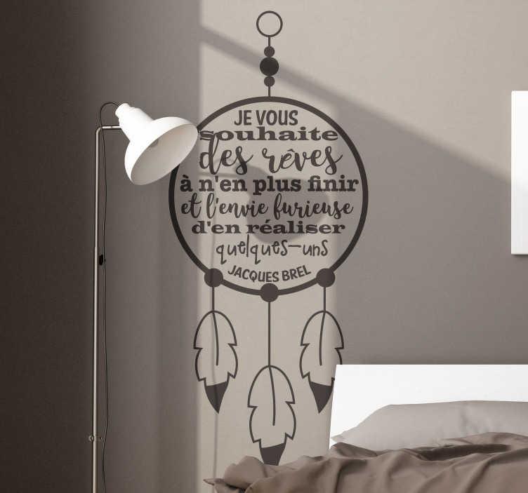TenStickers. Sticker Mural Citation Jacques Brel. Motivez-vous chaque jour grâce à ce sticker message reprenant des mots inspirants de Jacques Brel sur le thème des rêves.