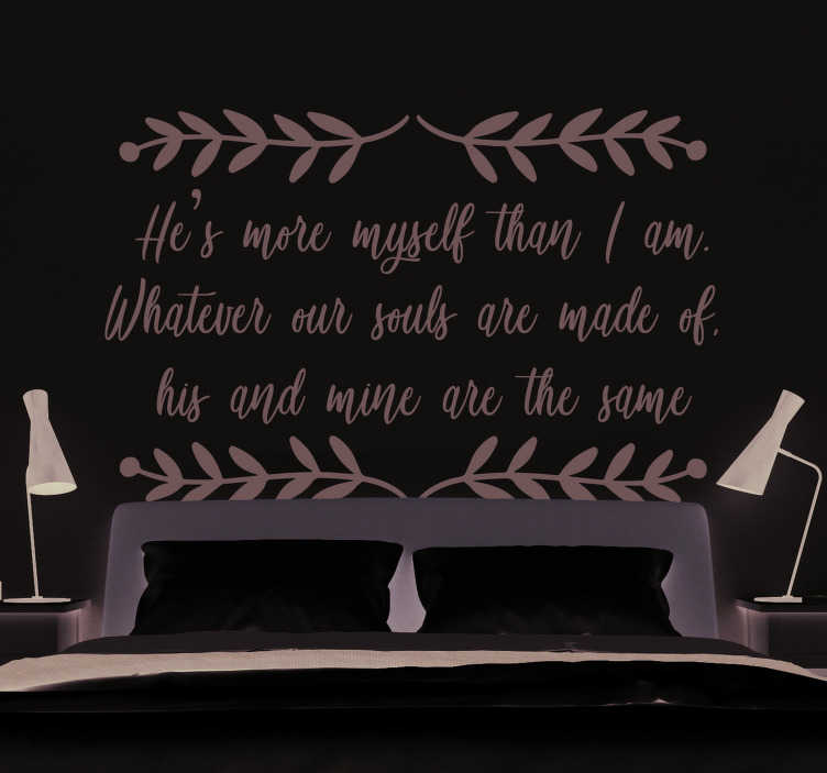 TenStickers. Wuthering Heights Soul Headboard Sticker. Decorate your bedroom with this amazingly romantic headboard sticker, depicting a quote from Wuthering Heights! Extremely long-lasting material.
