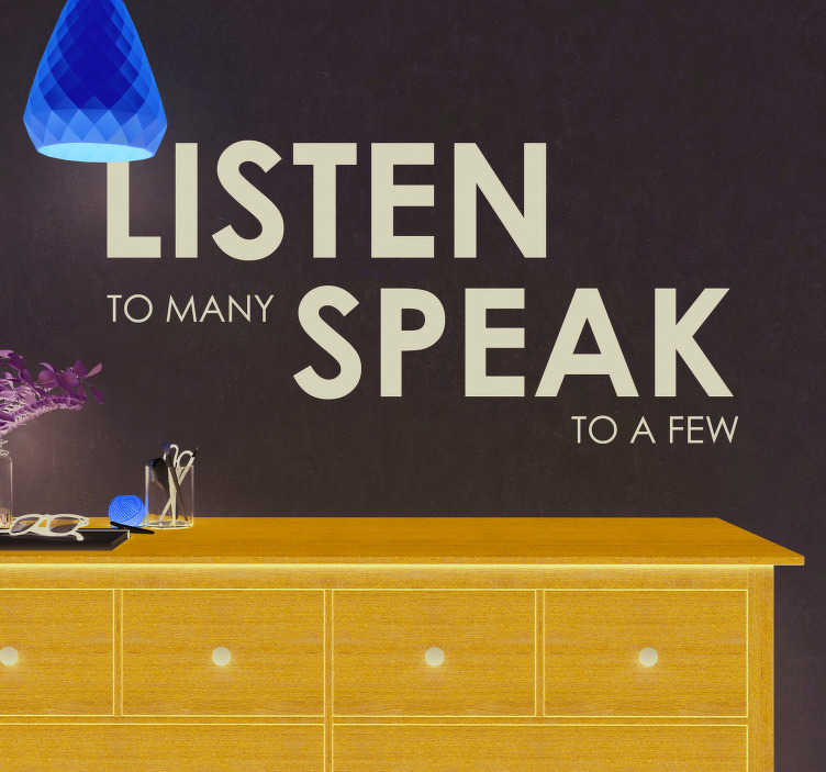 TenStickers. William Shakespeare Listen Quote Sticker. Remind yourself to listen to many and speak to only a few with this fantastic wall quote sticker from Shakespeare! Discounts available.