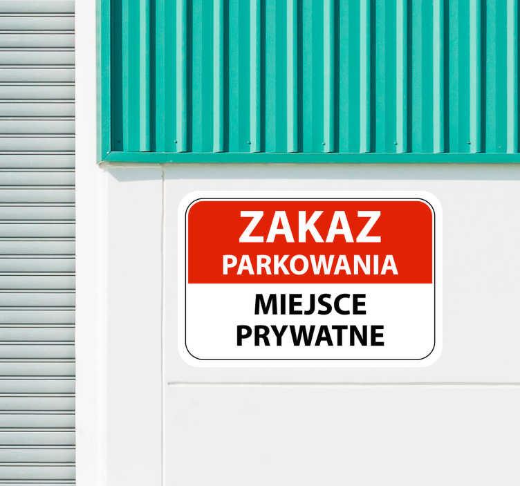 TenStickers. Naklejka na ścianę plakaty Miejsce prywatne. Ostrzegawcza naklejka mówiąca o zakazie parkowania na prywatnym miejscu. Sprawdź nasze naklejki ikony i oznaczenia. Stwórz swój wymarzony projekt!