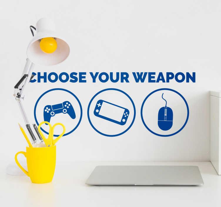 TenStickers. Sticker Maison Geek Choose your weapon. À tous les geeks qui aiment jouer sur tout type de support, ce sticker jeu vidéo de manette, smartphone et souris d'ordinateur est fait pour vous !