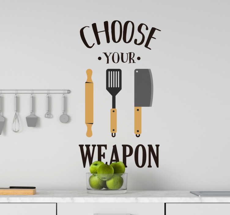 """TenStickers. Sticker Maison Choose your weapon. Cet adhésif cuisine de trois ustensiles de cuisine et de la phrase """"choose your weapon"""" vous motivera chaque jour à aller derrière les fourneaux !"""