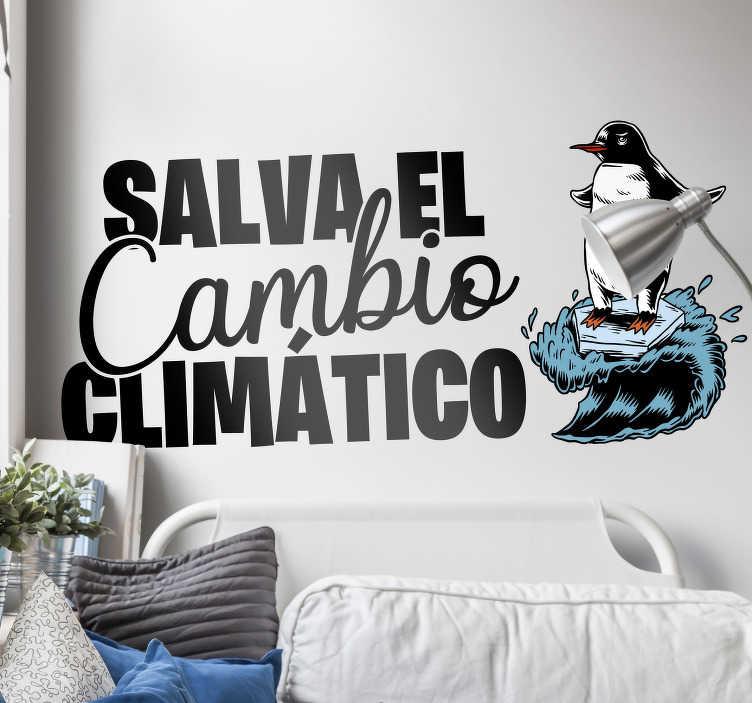 """TenVinilo. Vinilo frase salva el cambio climático. Pegatina formada por el texto """"SALVA EL CAMBIO CLIMÁTICO"""" acompañada de un pingüino surfeando sobre una placa de hielo. Envío Express en 24/48h."""