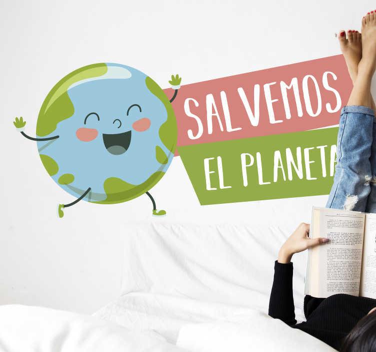 """TenVinilo. Vinilo pared frase salvemos el planeta. Colorida pegatina adhesiva formada por la ilustración del planeta tierra acompañado del texto """"Salvemos el planeta"""". Descuentos para nuevos usuarios."""