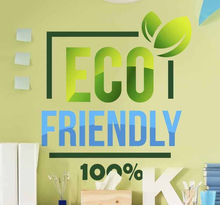 """TenStickers. Sticker Icon Eco Friendly. Pour un sticker mural pictogramme qui montrera à tous votre engagement écologique, cet autocollant """"eco friendly"""" ira à n'imprte quel type de pièce."""