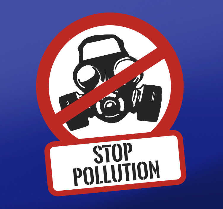 """TenVinilo. Vinilo original stop contaminación. Vinilo formado por una señal de prohibido acompañada de la ilustración de una máscara de gas y del texto """"STOP POLLUTION"""". Precios imbatibles."""