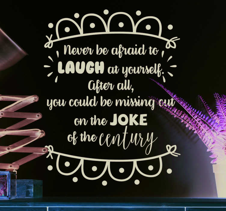 TenStickers. Dame Edna Quote Living Room Wall Decor. Pay tribute to Dame Edna Everage with this fantastic comedic sticker, promoting the benefits of laughing at yourself! 10,000 satisfied customers.