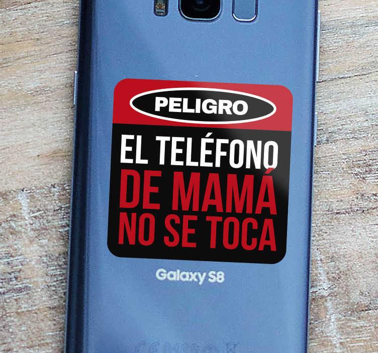 TenVinilo. Sticker Samsung el móvil de mama no se toca. Pegatinas para teléfono con una señal de advertencia que dejará claro a tus hijos que tu móvil es solamente tuyo. Compra Online Segura y Garantizada