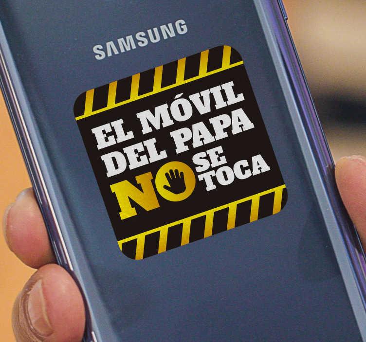TenVinilo. Cartel en vinilo el móvil de papa no se toca. Pegatinas para Samsung con una señal de advertencia que dejará meridianamente claro a tus hijos que tu teléfono es solo tuyo.