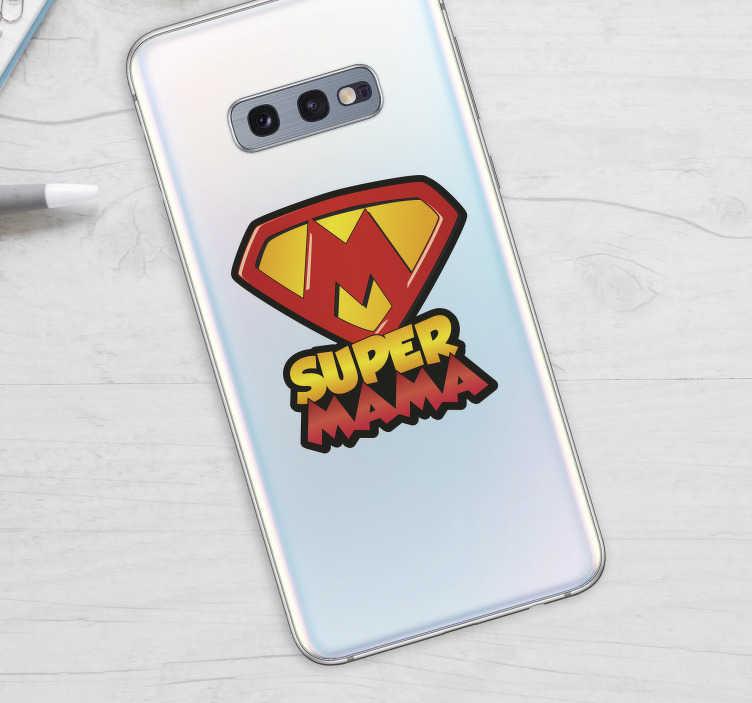 TenVinilo. Pegatina para Samsung supermama. Pegatina personalizada para teléfonos marca Samsung, ideal para regalar a las madres en su festividad o cumpleaños. Promociones Exclusivas vía e-mail