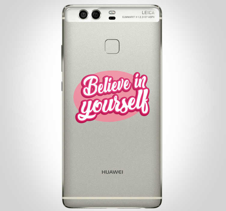 TenStickers. Believe in yourself huawei text sticker. Leuke tekst motivatie mobiel stickers voor huawei. Huawei tekst stickers zoals motiverende tekst huawei sticker en huawei inspirerende tekst stickers!