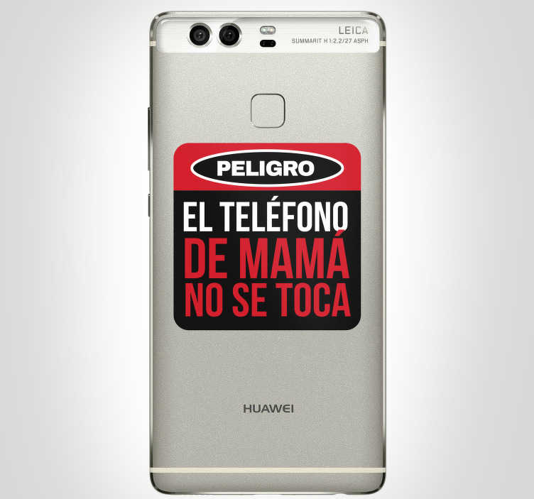 TenVinilo. Sticker huawei el móvil de mama no se toca. Sticker para Huawei de una señal que advierte a tus hijos de que tu móvil no se puede tocar. +10.000 Opiniones satisfactorias.