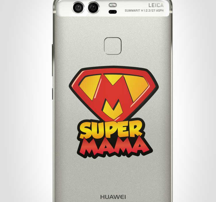 """TenStickers. Stickers Dessin Super-Maman. Ce sticker texte """"super-mama"""" désigné pour la marque Huawei sera un cadeau parfait pour votre maman ! Nos Prix Sont Imbattables."""