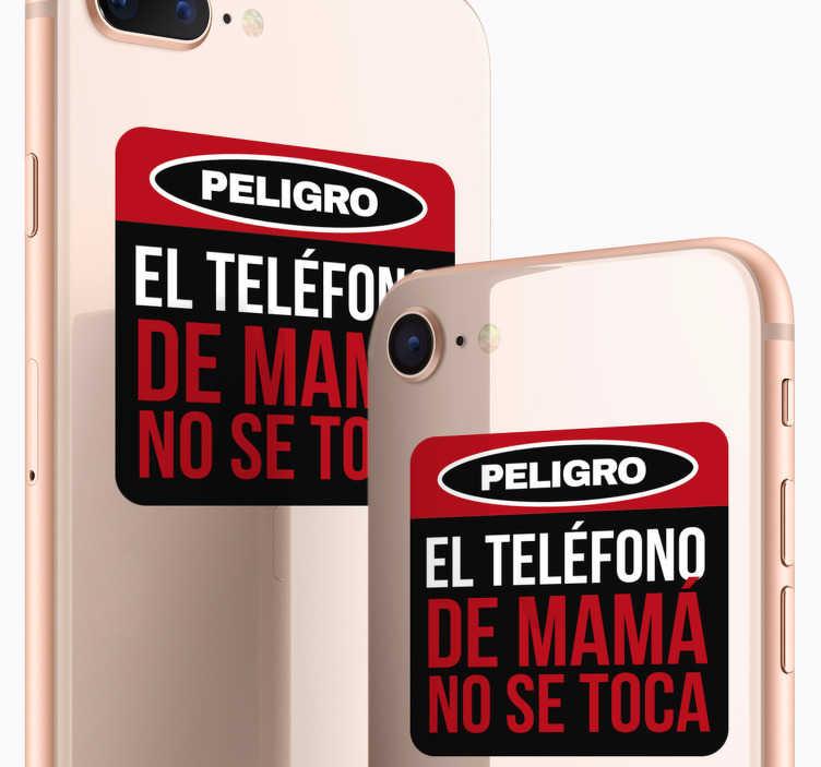 "TenVinilo. Pegatina iPhone el movil de mama no se toca. Pegatina adhesiva para la parte trasera de tu iPhone formada por el texto ""PELIGRO, el teléfono de mamá no se toca"". Precios imbatibles."