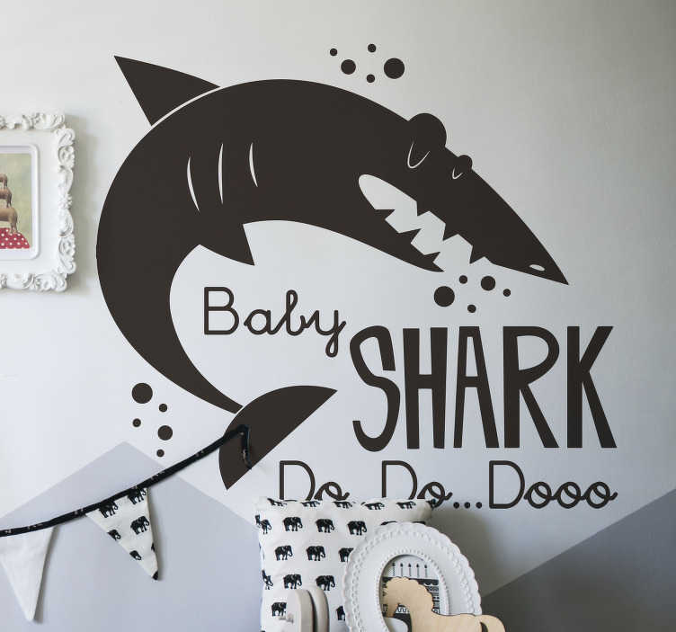 TenStickers. Baby Shark Do do do Song Wall Sticker. Add some Baby Shark themed stickers to your home with this absolutely fantastic song themed children´s wall sticker! +10,000 satisfied customers.
