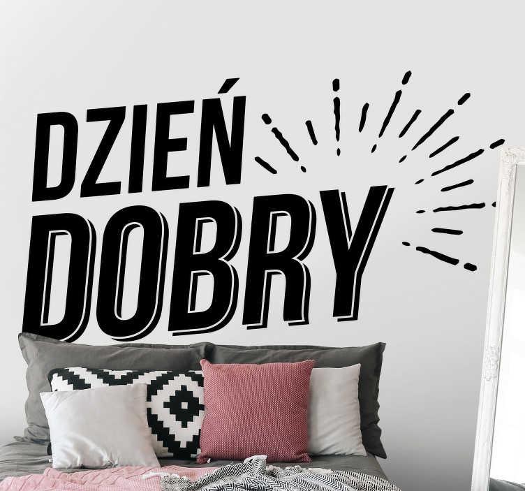 """TenStickers. Naklejka na ścianę do domu Napis Dzień Dobry. Naklejki na ścianę napisy do salonu to świetny pomysł na piękne dekoracje do domu. Sprawdź naklejkę nad łózko z napisem """"Dzień Dobry""""."""