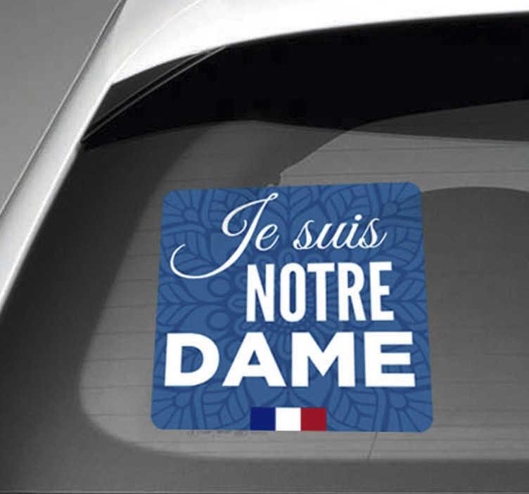 """TenStickers. Autocollant Je suis Notre Dame. Ce sticker texte est composé d'une part de la phrase iconique """"Je suis Notre Dame"""" et du drapeau français d'autre part. Montrez votre soutien."""