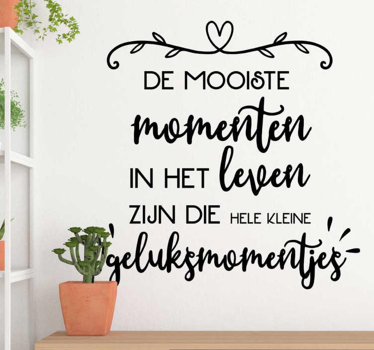 TenStickers. Motivatie stickers geluksmomentjes tekst. Geluksmomentjes muurstickers om door te geven aan je naasten om meer van het leven te genieten. Geniet van  leuke muursticker geluksmomenten!