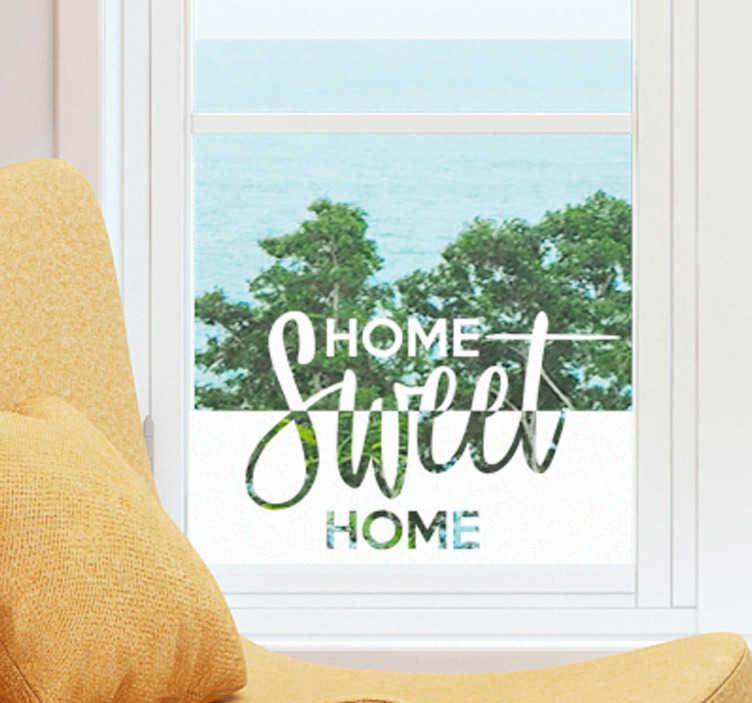 """TenStickers. Sticker Maison Sweet Home. Sentez-vous bien dans votre maison grâce à ce sticker vitrophanie """"Home Sweet Home"""" : pour une ambiance accueillante et chaleureuse."""