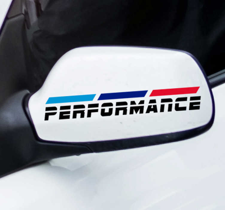 TenStickers. Car Mirrors Performance Car Decal. Car mirror sticker with graphic text print of  ''performance''. Self adhesive and easy to apply. Choose it in the best suitable size.
