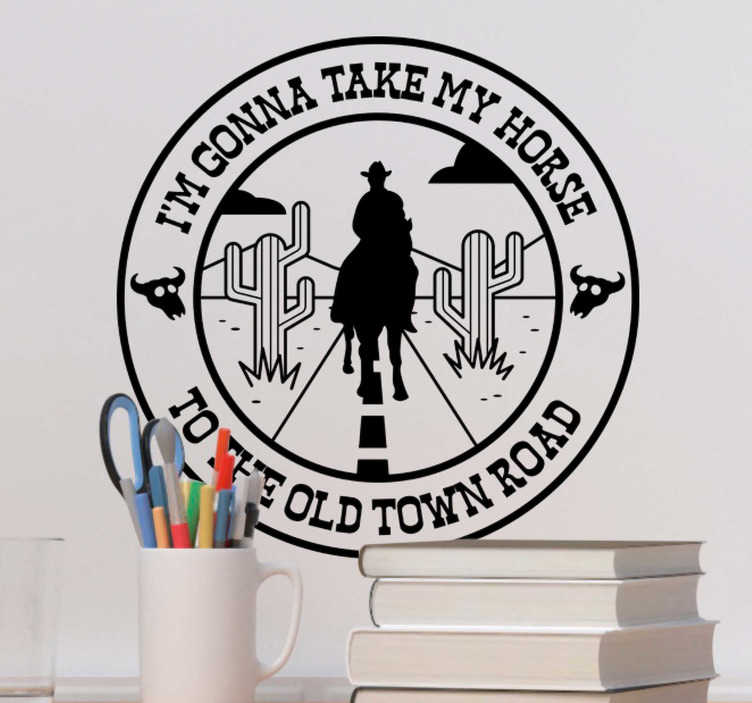 TenStickers. Old Town Road Horse lyric wall sticker. Decorative home wall sticker designed on a round background with a cowboy riding a horse and a song lyrics . Easy to apply.