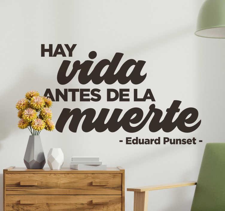 TenVinilo. Vinilo frase célebre Eduard Punset. Vinilo decorativo de superación personal con una fantática frase pronunciada por el científico, escritor, presentador y divulgador catalán Eduard Punset.