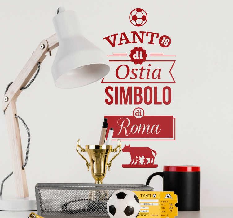 """TenStickers. Adesivo murale De Rossi frase. Sei un fan del calciatore De Rossi della Roma?  Applica questa scritta adesiva """"Vanto di Ostia, simbolo di Roma"""", per celebrarei giallorossi!"""