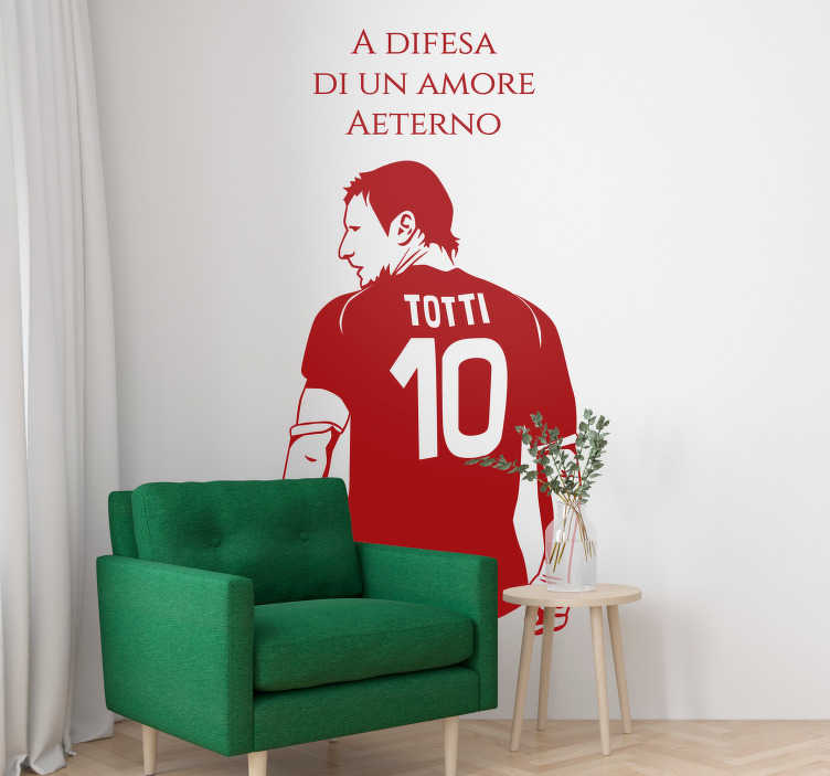"""TenStickers. Adesivo murale camera ragazzi Totti frase. Se sei un grande fan del Capitano, applica questo adesivo murale calcio, con la sagoma di Totti e la scritta """"A difesa di un amore aeterno""""!"""