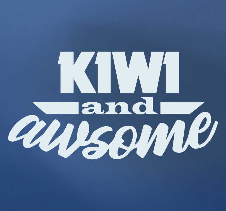 TenStickers. kiwi and awsome car Decal. Lovely and simple car vinyl sticker design created with text content '' Kiwi and awsome''. Available in different colours and sizes.