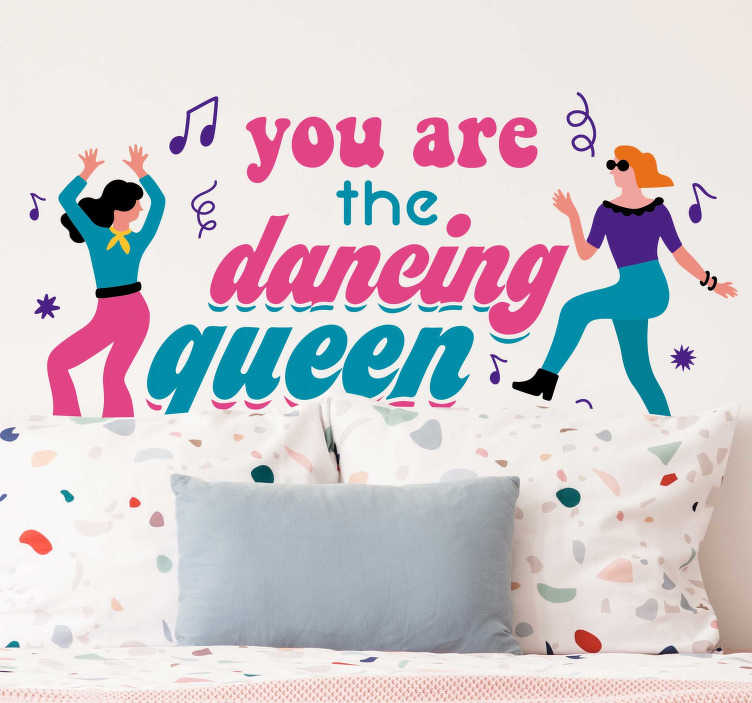 TenStickers. Dancing Queen song lyric wall sticker. This 1976 Abba hit single has now been transformed in a colorful wall sticker, which makes it the ideal wall decoration for the biggest Abba fans