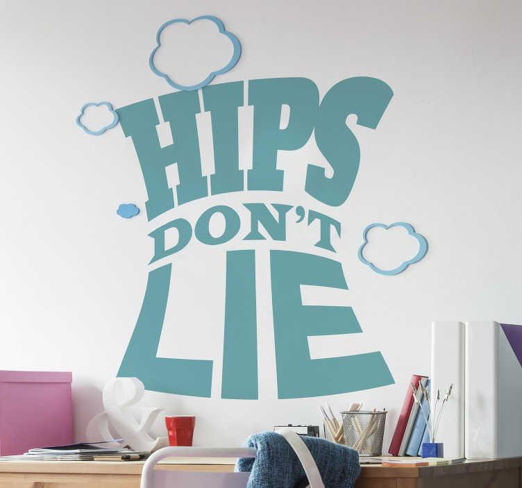 TenStickers. Naklejka na ścianę Hips don't lie. Oryginalne naklejki na ścianę dla młodzieży  z cytatem znanej piosenkarki którą jest Shakira. Sprawdź nasze napisy na ścianę dla młodzieży.