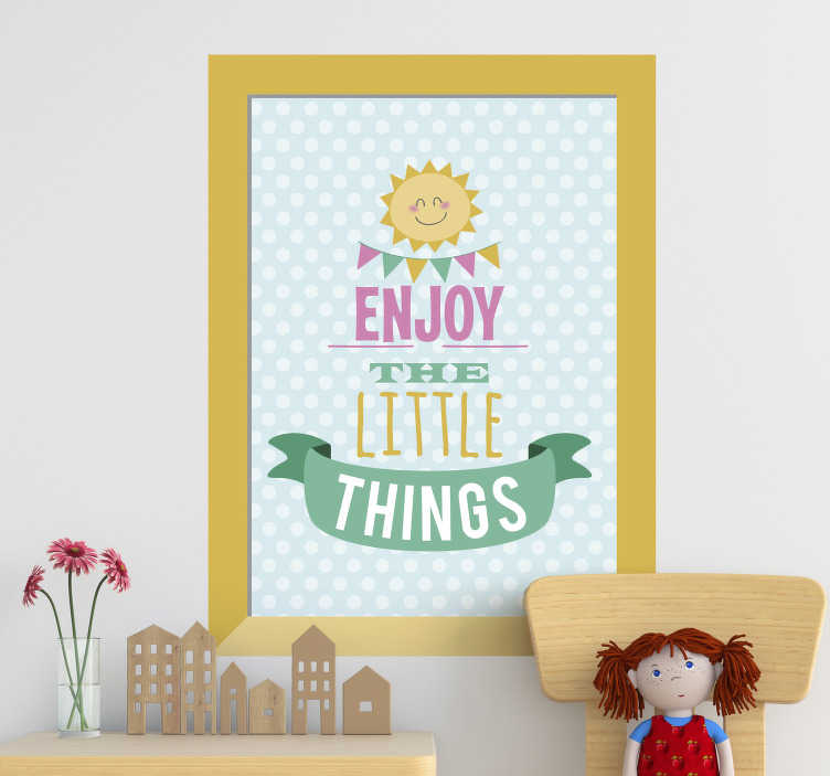 TenStickers. Enjoy the little things Home Wall Sticker. Original stickers on the wall for a child's room is a great idea for wonderful decorations in a child's room. Create your dream project!