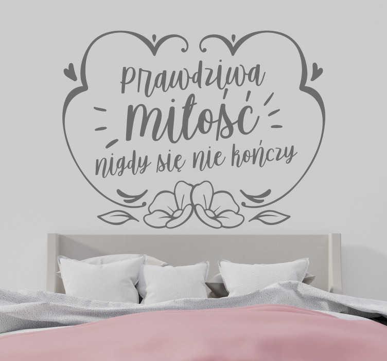 TenStickers. Naklejka na ścianę do sypialni Prawdziwa miłość. Oryginalne naklejki nad łóżko do sypialni dostępne w wielu kolorach. Napis na ścianę: prawdziwa miłość nigdy się nie kończy.