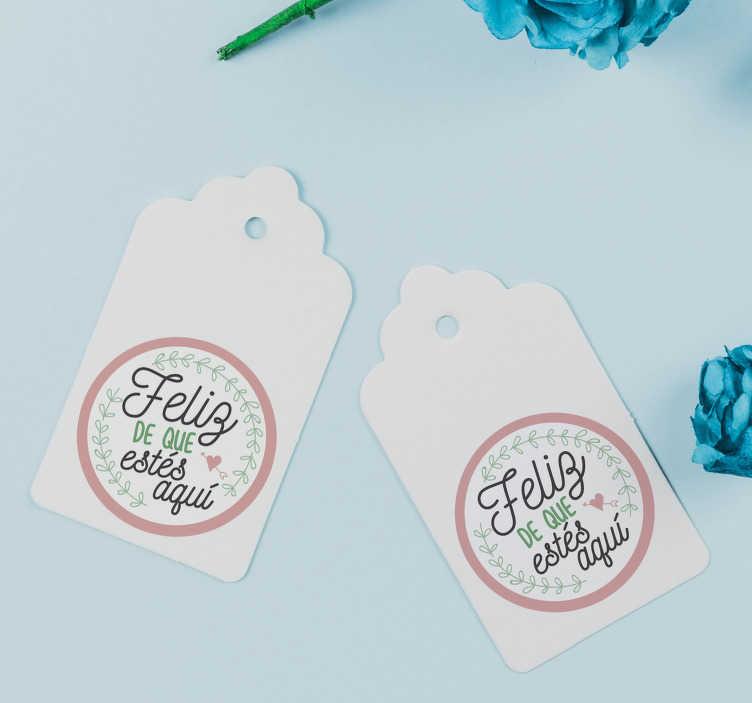 """TenVinilo. Pegatina para bodas feliz que estés aquí. Pack formado por 25 pegatinas redondas dirigidas a los invitados de tu boda con el texto """"Feliz de que estés aquí"""". Promociones Exclusivas vía e-mail."""