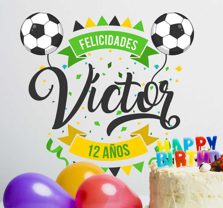 TenVinilo. Vinilo personalizado cumpleaños fútbol. Pegatina personalizada con temática de fútbol ideal para decorar la fiesta de un cumpleaños infantil o juvenil . Precios imbatibles.