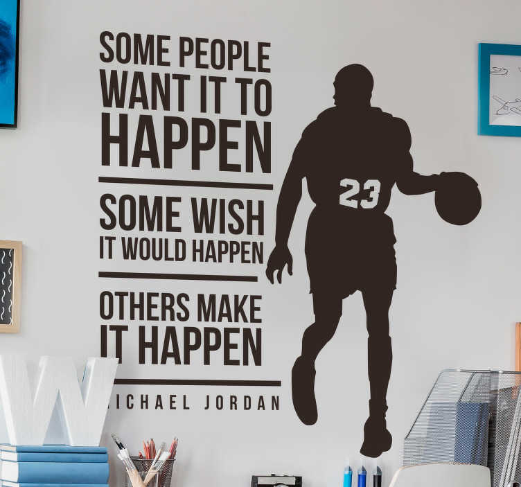 TenStickers. Others make it happen Home Wall Sticker. Get inspired by the greatest NBA player of all time with this motivational quote wall sticker. Choose from over 50 colours!